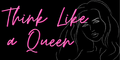 Think Like a Queen - Women's Networking tickets
