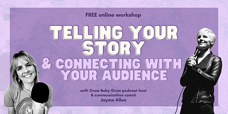 Telling Your Story & Connecting With Your Audience tickets