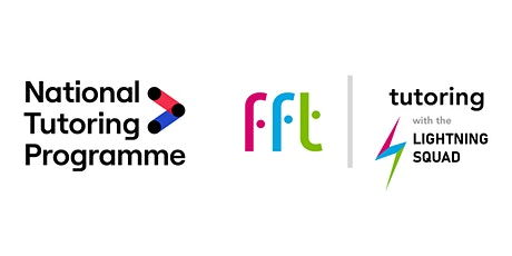 FFT Tutoring with the Lightning Squad: School Lead briefing NTP 2021/22 tickets
