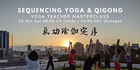 Sequencing Yoga & Qigong for Yoga Teachers (Introduction) tickets