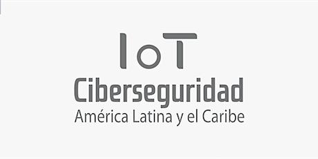 """Webinar """"Tecnologías Inalámbricas de bajo consumo"""" - IoT CiberSec LAC entradas"""