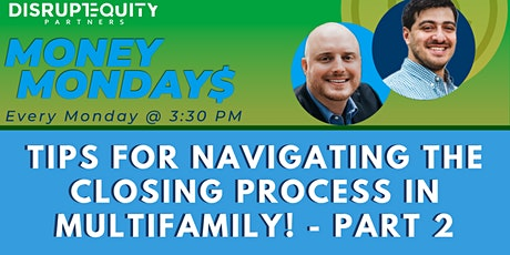 Tips for Navigating The Closing Process in Multifamily! - PART 2 tickets