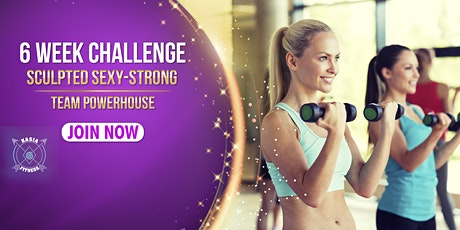 6  WEEK CHALLENGE - Sculpted Sexy-Strong! tickets