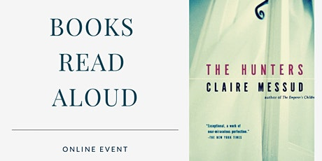 Books Read Aloud: 'The Hunters' by Claire Messud tickets