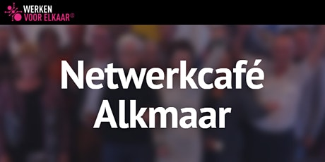 Netwerkcafé Alkmaar: Van schrik naar inkomen tickets