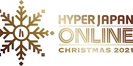 HYPER MARKET Instagram Live-HYPER JAPAN ONLINE CHRISTMAS 2021- tickets