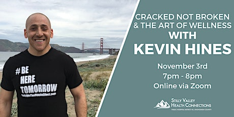 Cracked Not Broken & The Art of Wellness with Kevin Hines tickets