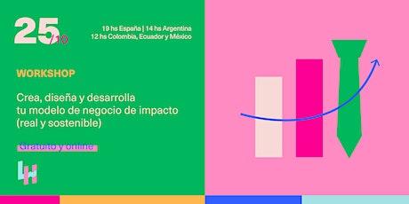 Crea, diseña y desarrolla tu modelo de negocio de impacto  (sostenible) entradas