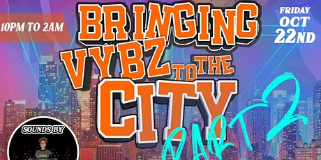 Bringing Vybz To The City Part 2 tickets