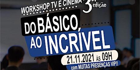 Workshop Tv E Cinema DO Básico ao Incrível ingressos