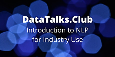 Introduction to NLP for Industry Use tickets