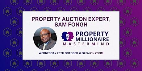 Property Auction Expert Sam Fongho - Property Millionaire Mastermind Online tickets