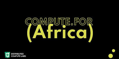 Compute.for(Africa) - Accelerate Research & Reduce Computing Time tickets