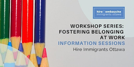 New Workshop Series: Fostering Belonging at Work-Information Sessions tickets