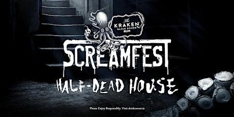 Kraken Screamfest Half-Dead House - Thursday 28th Oct tickets