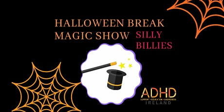 MAGIC SHOW  Silly Billy Show for kids  /Halloween Break tickets