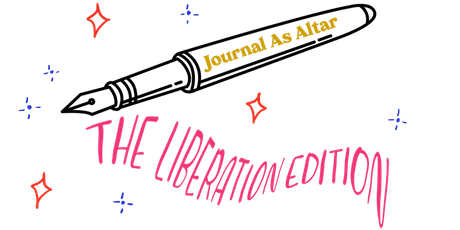 Journal As Altar: The Liberation Edition tickets