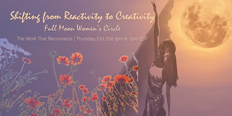 Full Moon - Women's Circle - The Work That Reconnects tickets