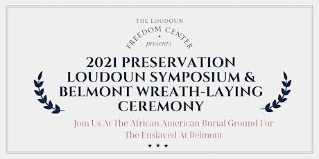 2021 Preservation Loudoun Symposium & Belmont Wreath-laying Ceremony tickets