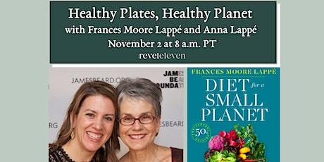 Healthy Plates, Healthy Planet with Frances Moore Lappé  + Anna Lappé tickets