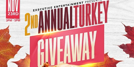 Executive Ent. 2nd Annual Turkey GiveAway tickets