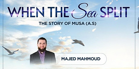 When the Sea Split: The Story of Musa (AS) w/ Br. Majed Mahmoud (Session 2) tickets