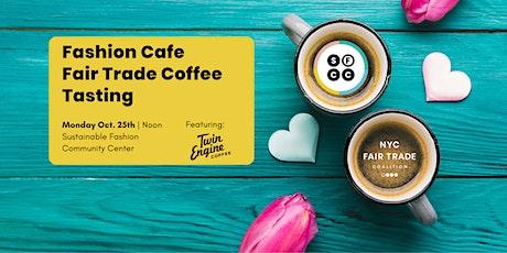 Fashion Cafe Fair Trade Coffee Tasting tickets
