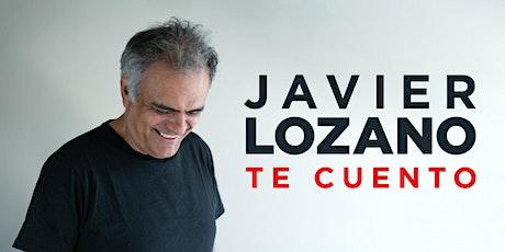 """Javier Lozano presenta """"Te Cuento"""" entradas"""