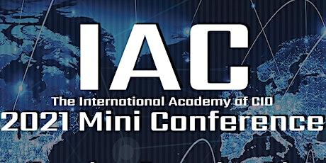 International Academy of CIO (IAC) 2021 Mini Conference tickets