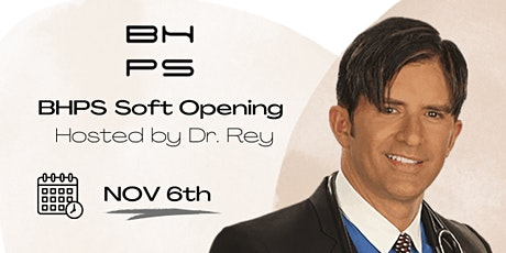 BHPS Newport Soft Opening hosted by Celebrity Doctor Dr. Rey from 91210 tickets