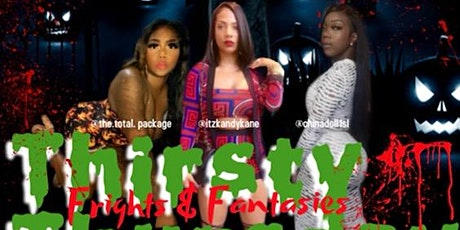 FRIGHTS & FANTASIES. Thirsty Thursday tickets