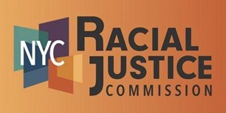 Public Input Session (In-Person) - NYC Racial Justice Commission tickets