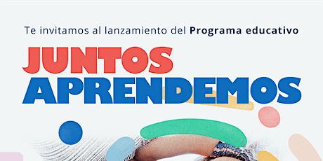"""LANZAMIENTO PROGRAMA EDUCATIVO """"JUNTOS APRENDEMOS"""" tickets"""