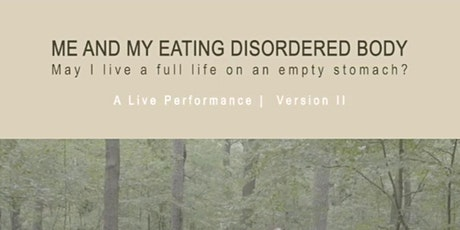 ME AND MY EATING DISORDERED BODY tickets