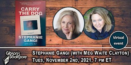 Carry the Dog, with author Stephanie Gangi tickets