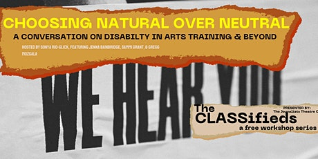 Choosing Natural Over Neutral - Disability in Arts Training & Beyond tickets