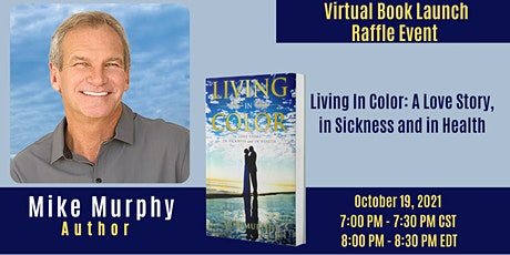 Virtual Book Launch  Raffle Event w/ Mike Murphy, Author of Living in Color tickets