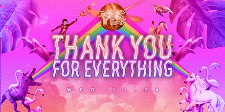 Thank You For Everything: Thanksgiving Eve tickets