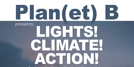 Plan(et) B Presents: Lights! Climate! Action! tickets