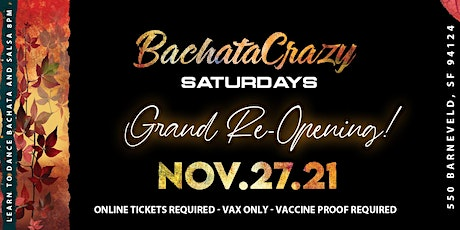 Grand Re-opening Dance Saturdays BachataCrazy Nights, Bachata y Salsa tickets