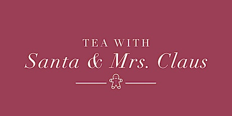 Tea with Santa and Mrs. Claus tickets