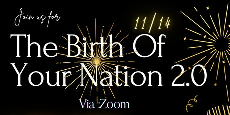 Birth Of Your Nation 2.0 tickets
