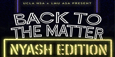 BACK TO THE MATTER: NYASH EDITION tickets