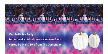 3RD HOUR ~ Mrs. Potts Tea Party 2nd Annual Not-So-Scary Halloween Event tickets