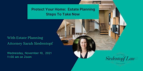Protect Your Home: Estate Planning Steps to Take Now tickets