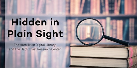 Hidden in Plain Sight: The HathiTrust Digital Library and Research Center tickets