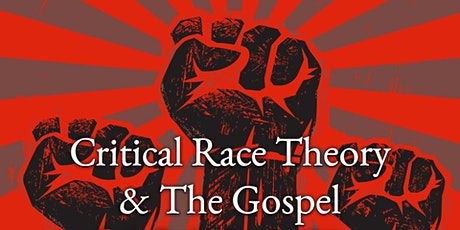 Critical Race Theory & The Gospel tickets