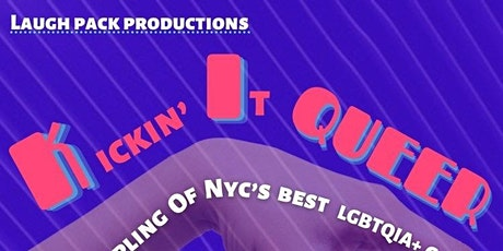 """LaughPack Productions """"Kickin' It Queer…….. tickets"""