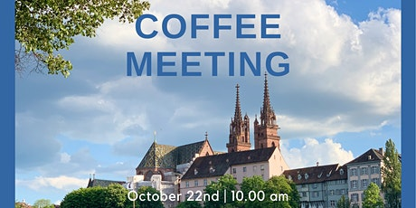 Here we are Switzerland: Coffee Meeting in Basel billets