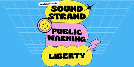 SOUNDSTRAND, PUBLIC WARNING, LIBERTY LIVE @ WORKMAN'S CELLAR tickets